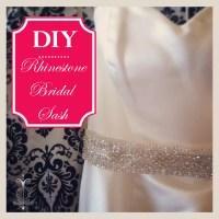 DIY Tutorial : Custom Rhinestone Bridal Sash