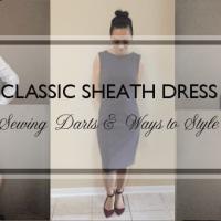 Classic Sheath Dress : Sewing Darts & Ways to style