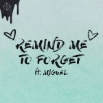Kygo, Miguel – Remind Me to Forget (Audio)