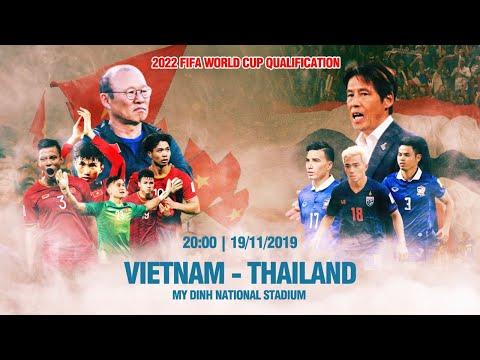 TRỰC TIẾP | VIỆT NAM – THÁI LAN | VÒNG LOẠI WORLD CUP 2022 | VFF CHANNEL