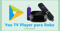 descargar you tv player para roku apk