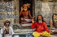 Hindistan'ın Sıradışı Gelenekleri