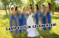 Dünyadaki En Enteresan Evlilik Gelenekleri Karşınızda!