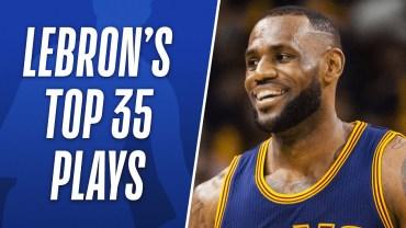 LeBron James – Akıllara Kazınan 35 Hareket Karşınızda