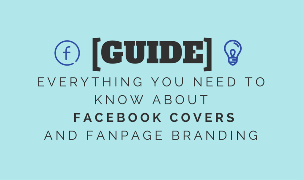 [GUIDE] Everything You Need To Know About Facebook Covers and Fanpage Branding