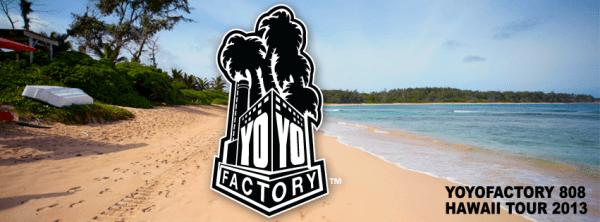 YoYoFactory Hawaii Tour