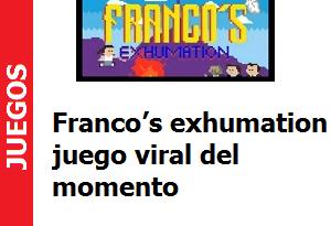 Franco's exhumation juego viral del momento