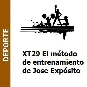 XT29 El método de entrenamiento de Jose Expósito