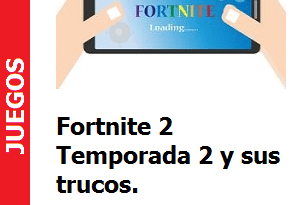Fortnite 2 Temporada 2 y sus trucos.