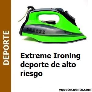 Extreme Ironing deporte de alto riesgo