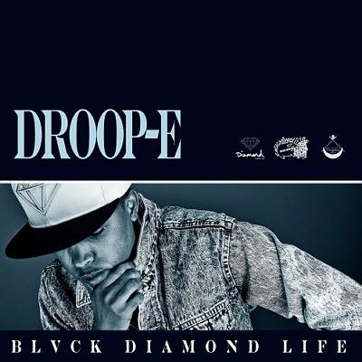 "Black Diamond Life Front Cover 400x400 - Droop-E - ""Cherish The Bay"" Ft. Ya Boy & J. Valentine"