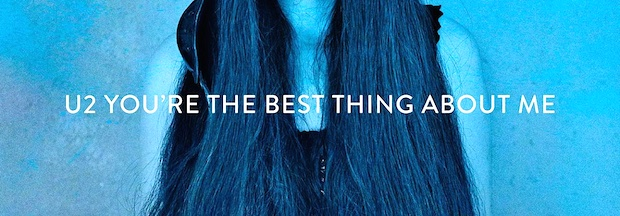 the best thing about me - U2 - You're The Best Thing About Me @U2