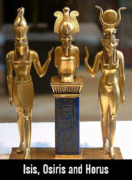 The egyptian trinity of Isis, Osiris and Horus.
