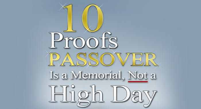 10 Proofs Passover Is a Memorial, Not a High Day - Yahweh's