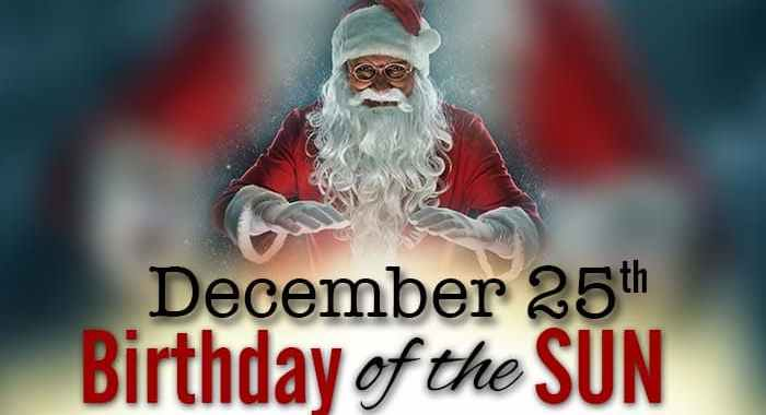 December 25 birthday of the sun god Sol Invictus