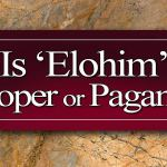 elohim; elohim pagan; is elohim pagan; is elohim a pagan term; is elohim a pagan god
