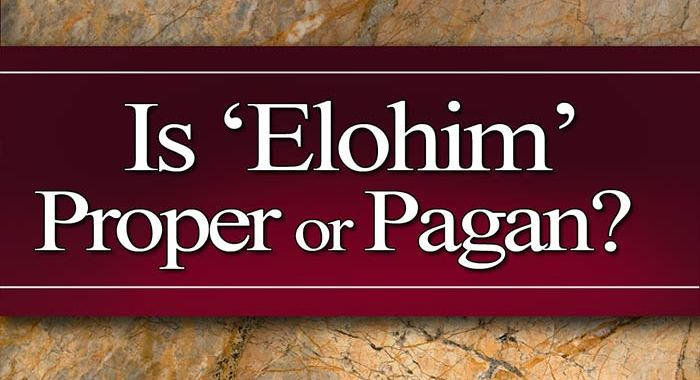 Is Elohim Proper or Pagan? - Yahweh's Restoration Ministry