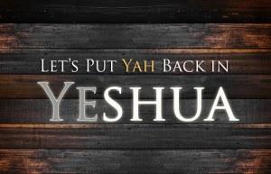 Yahshua or Yeshua the name of Jesus