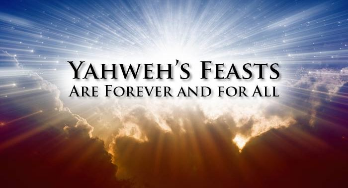 Yahweh's Feasts Are Forever and for All - Yahweh's