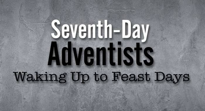 Seventh Day Adventist and the Holy Days