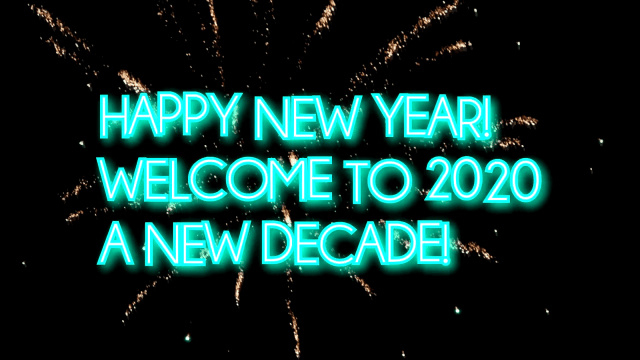 HAPPY NEW YEAR! WELCOME TO 2020!  :D -YS