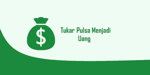 Cara Merubah Pulsa Menjadi Uang Tunai Ystekno