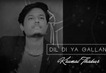 Dil Diyan Gallan, Atif Aslam , Unpluggled Cover, Krunal Thakur