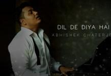 Dil de diya hai, Slow Version, Masti, Anand Raj Anand, Abhishek Chatterjee