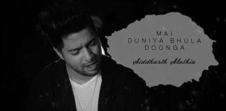 Main Duniya Bhula Dunga, Aashiqui, Unplugged Cover, Siddharth Slathia