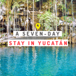 A Seven-Day Stay in Yucatán – February 2019