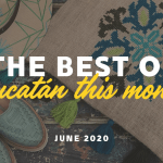 Top Ten Yucatan This Month : June 2020