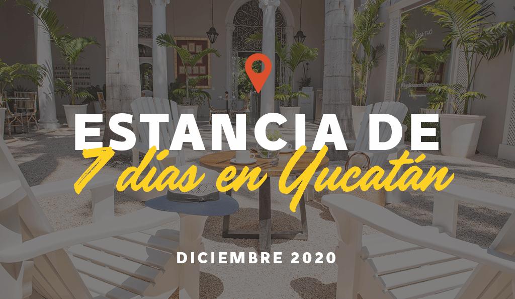 Estancia de Siete Días: Diciembre 2020