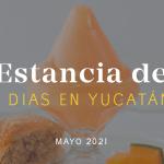 Estancia de Siete Días: Mayo 2021