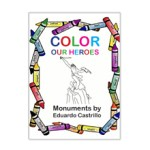 Color Our Heroes: Monuments by Eduardo Castrillo