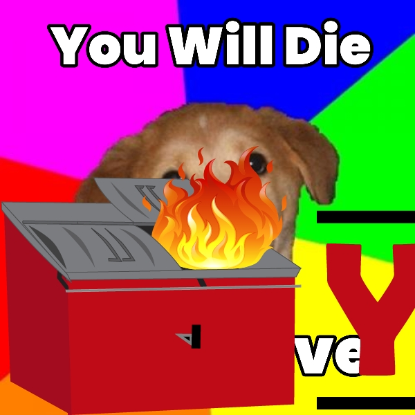 You Will Die... If You Live