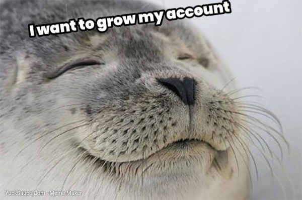 I want to grow my account