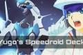 Yugo's Speedroid Deck