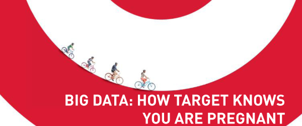 Big Data: How Target Knows You Are Pregnant