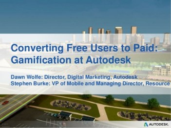Presentation on coverting free users to paid: Gamification and Autodesk.
