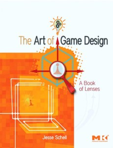 The Art of Game Design- A Book of Lenses