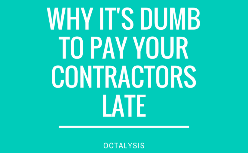 Motivation: Why It's Dumb To Pay Your Contractors Late