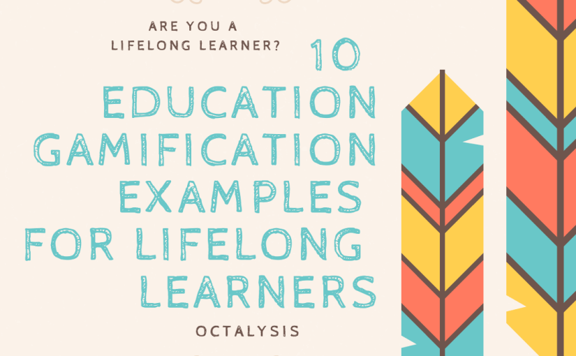 Top 10 Education Gamification Examples for Lifelong Learners