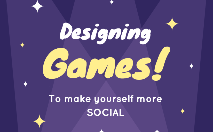 How to Design Games to Make Yourself More Social