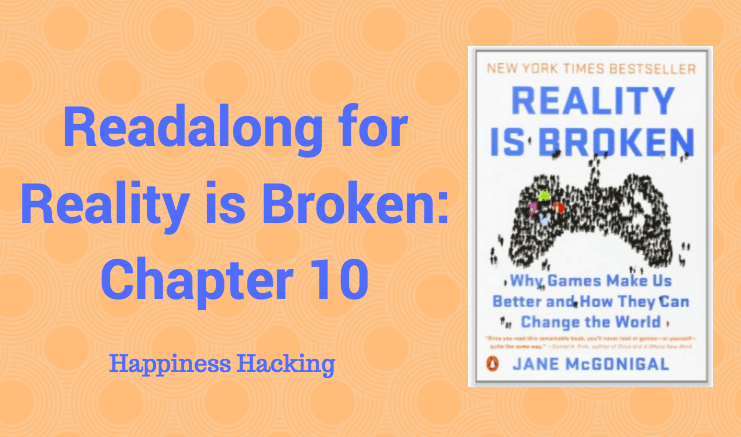Readalong: Reality is Broken, Ch 10 – Happiness Hacking