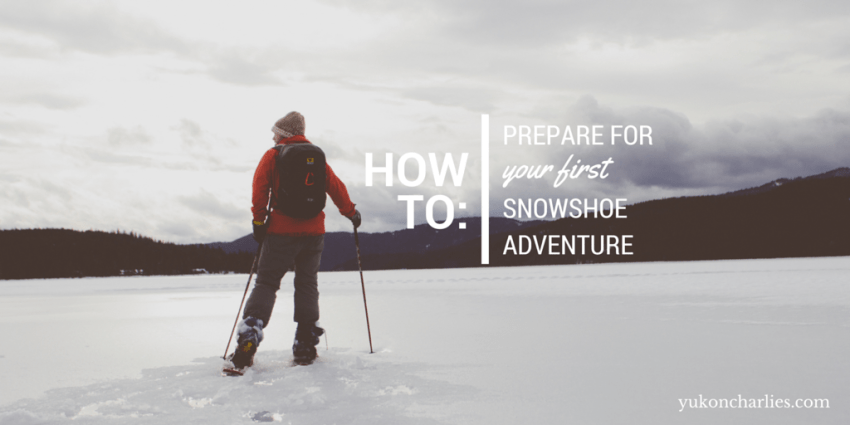 How to Prepare for First Snowshoe Trip