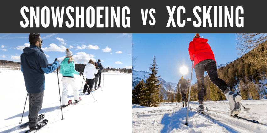 Snowshoeing vs XC Skiing