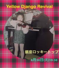 8月30日(火)はYellow Django Revival@銀座ロッキートップです!