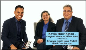 Shark Tank's Kevin Harrington interviews Hank and Sharyn Yuloff