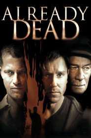 ถึงตายก็ไม่หายแค้น Already Dead (2007)
