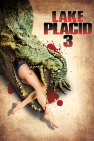 โคตรเคี่ยมบึงนรก 3 Lake Placid 3 (2010)